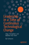 Schwartz    Leadership in a Time of Continuous Technological Change   Buch    Sack Fachmedien