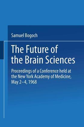 Bogoch | The Future of the Brain Sciences | Buch | sack.de