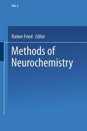Fried | Methods of Neurochemistry | Buch | sack.de