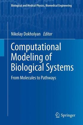 Dokholyan | Computational Modeling of Biological Systems | Buch | sack.de