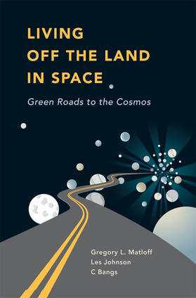 Bangs / Matloff / Johnson   Living Off the Land in Space   Buch   sack.de