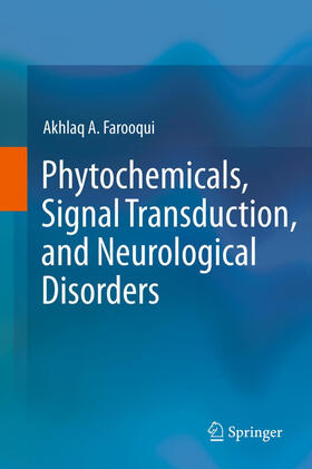 Farooqui   Phytochemicals, Signal Transduction, and Neurological Disorders   Buch   sack.de