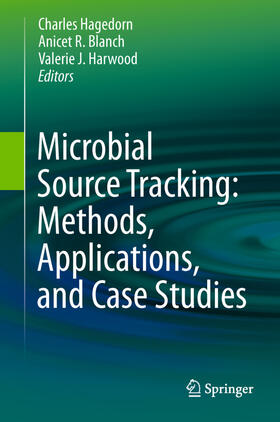 Hagedorn / Blanch / Harwood   Microbial Source Tracking: Methods, Applications, and Case Studies   Buch   sack.de