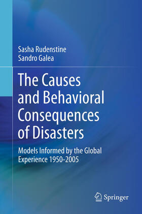 Rudenstine / Galea   The Causes and Behavioral Consequences of Disasters   Buch   sack.de