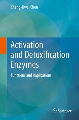 Chen | Activation and Detoxification Enzymes | Buch | sack.de