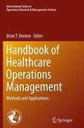 Denton |  Handbook of Healthcare Operations Management | Buch |  Sack Fachmedien