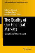 Schwartz / Schnee / Byrne |  The Quality of Our Financial Markets | Buch |  Sack Fachmedien