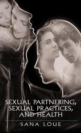 Loue | Sexual Partnering, Sexual Practices, and Health | Buch | sack.de