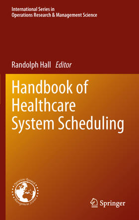 Hall   Handbook of Healthcare System Scheduling   Buch   sack.de