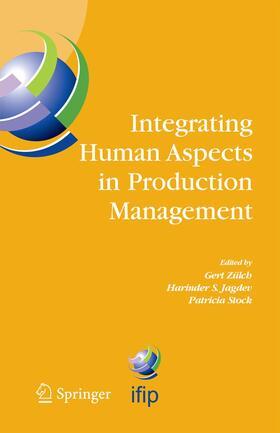 Zülch / Jagdev / Stock   Integrating Human Aspects in Production Management   Buch   sack.de