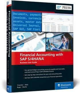 Tritschler / Walz / Rupp | Financial Accounting with SAP S/4HANA: Business User Guide | Buch | sack.de