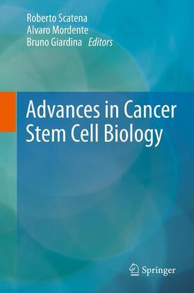 Scatena / Mordente / Giardina | Advances in Cancer Stem Cell Biology | Buch | sack.de