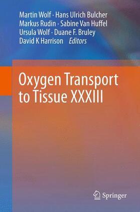 Wolf / Bucher / Rudin | Oxygen Transport to Tissue XXXIII | Buch | sack.de