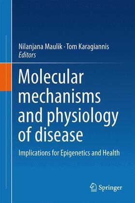 Maulik / Karagiannis | Molecular mechanisms and physiology of disease | Buch | sack.de