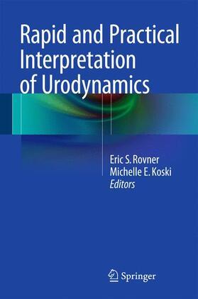 Rovner / Koski | Rapid and Practical Interpretation of Urodynamics | Buch | sack.de