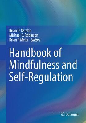 Ostafin / Robinson / Meier   Handbook of Mindfulness and Self-Regulation   Buch   sack.de