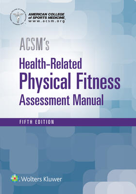 ACSM's Health-Related Physical Fitness Assessment | Buch | sack.de