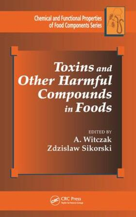 Witczak / Sikorski | Toxins and Other Harmful Compounds in Foods | Buch | sack.de