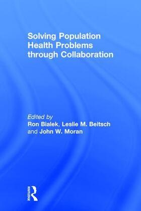 Bialek / Beitsch / Moran   Solving Population Health Problems through Collaboration   Buch   sack.de