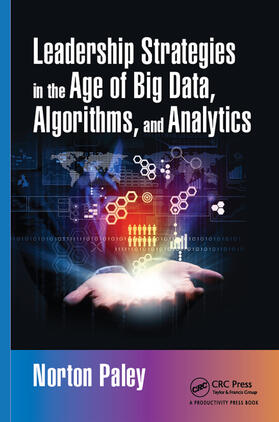 Paley   Leadership Strategies in the Age of Big Data, Algorithms, and Analytics   Buch   sack.de