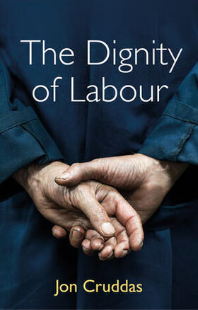 Cruddas | The Dignity of Labour | Buch | sack.de