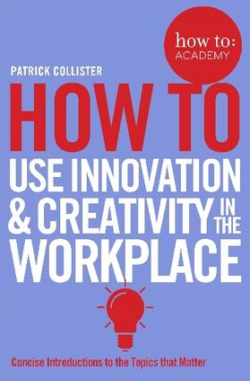 How To Use Innovation and Creativity in the Workplace | Buch | sack.de