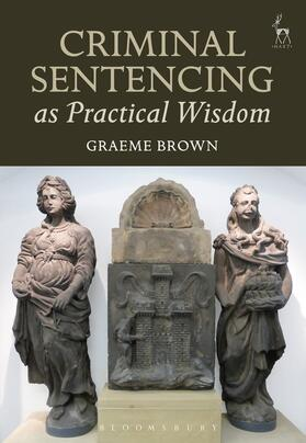 Brown | Criminal Sentencing as Practical Wisdom | Buch | Sack Fachmedien