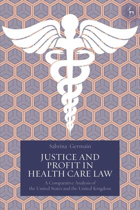 Germain | Justice and Profit in Health Care Law | Buch | sack.de