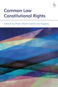 Elliott / Hughes |  Common Law Constitutional Rights | Buch |  Sack Fachmedien