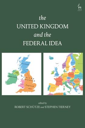 Schütze / Tierney | The United Kingdom and The Federal Idea | Buch | sack.de