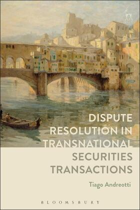 Andreotti | Dispute Resolution in Transnational Securities Transactions | Buch | Sack Fachmedien