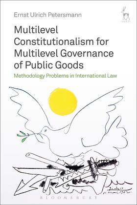 Petersmann | Multilevel Constitutionalism for Multilevel Governance of Public Goods | Buch | Sack Fachmedien