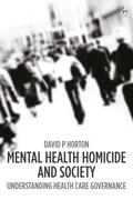 Mental Health Homicide and Society