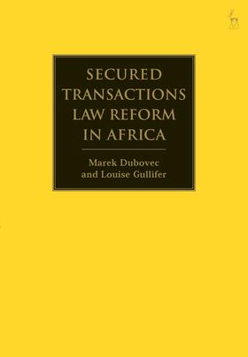 Dubovec / Gullifer | Secured Transactions Law Reform in Africa | Buch | Sack Fachmedien