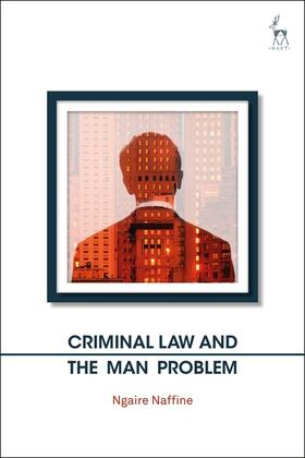 Naffine | Criminal Law and the Man Problem | Buch | Sack Fachmedien