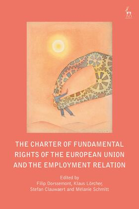 Dorssemont / Lörcher / Clauwaert | The Charter of Fundamental Rights of the European Union and the Employment Relation | Buch | sack.de