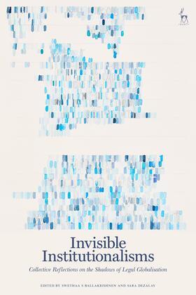 Ballakrishnen / Dezalay | Invisible Institutionalisms | Buch | sack.de