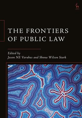 Varuhas / Wilson Stark | The Frontiers of Public Law | Buch | sack.de