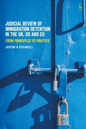 Stefanelli | Judicial Review of Immigration Detention in the UK, US and EU | Buch | sack.de