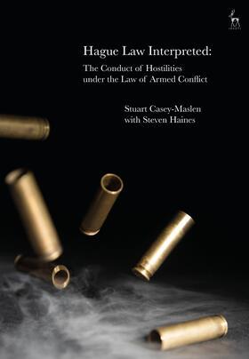 Casey-Maslen / Haines | Hague Law Interpreted | Buch | sack.de