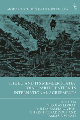 Levrat / Kaspiarovich / Kaddous   The Eu and Its Member States' Joint Participation in International Agreements   Buch   sack.de