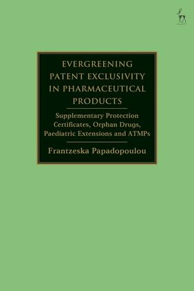 Papadopoulou | Evergreening Patent Exclusivity in Pharmaceutical Products | Buch | sack.de