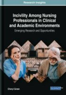 Incivility Among Nursing Professionals in Clinical and Academic Environments | Buch | sack.de