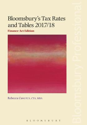 Cave | Bloomsbury's Tax Rates and Tables 2017/18: Finance Act Edition | Buch | sack.de