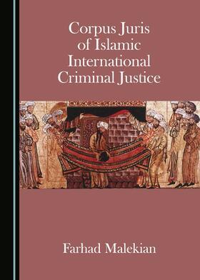 Corpus Juris of Islamic International Criminal Justice   Buch   Sack Fachmedien