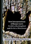 Mohr / Olival-Bartley    New Interpretations of Harper Lee's To Kill a Mockingbird and Go Set a Watchman   Buch    Sack Fachmedien