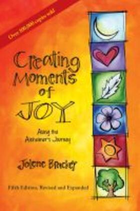 Creating Moments of Joy Along the Alzheimer's Journey: A Guide for Families and Caregivers, Fifth Edition, Revised and Expanded | Buch | sack.de