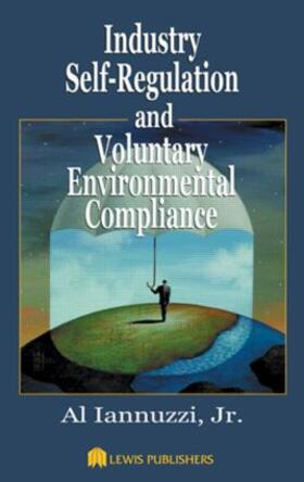 Iannuzzi, Jr. | Industry Self-Regulation and Voluntary Environmental Compliance | Buch | sack.de