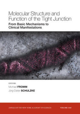 Fromm / Schulzke | Molecular Structure and Function of the Tight Junction: From Basic Mechanisms to Clinical Manifestations, Volume 1165 | Buch | sack.de