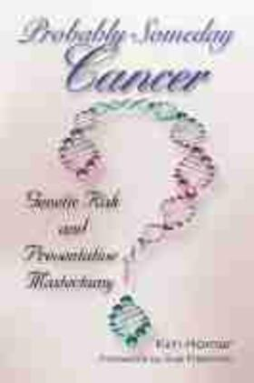 Probably Someday Cancer, Volume 9: Genetic Risk and Preventative Mastectomy   Buch   sack.de